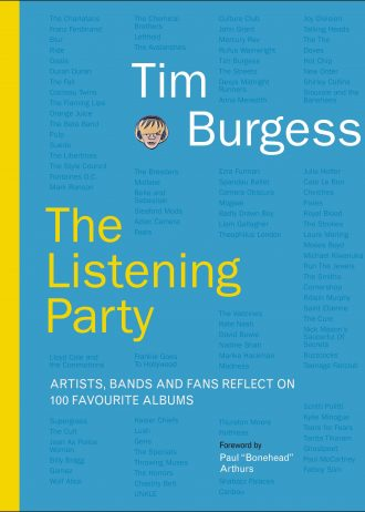 The Listening Party Artists, Bands And Fans Reflect On 100 Favourite Albums Tim Burgess
